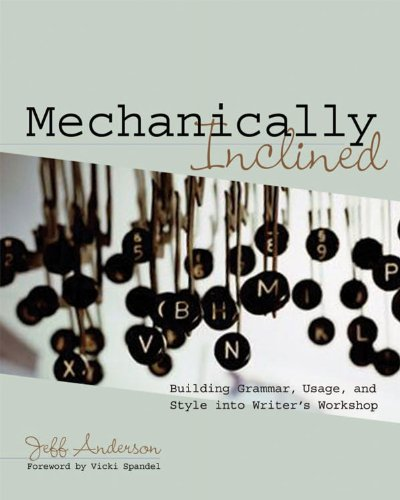 Mechanically Inclined Building Grammar, Usage, and Style into Writer's Workshop  2005 edition cover