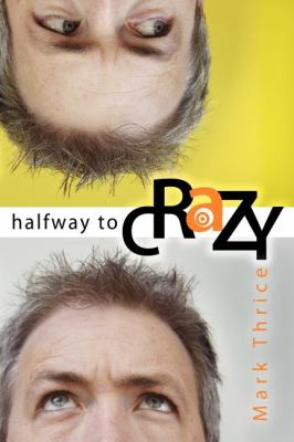 Halfway to Crazy  N/A 9781600370120 Front Cover