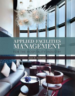 Applied Facilities Management for the Hospitality Industry   2012 edition cover