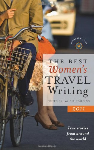 Best Women's Travel Writing 2011 True Stories from Around the World N/A edition cover