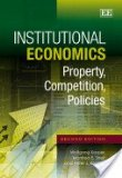 Institutional Economics Property, Competition, Policies 2nd 2013 (Revised) edition cover