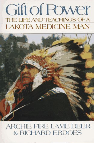 Gift of Power The Life and Teachings of a Lakota Medicine Man Reprint edition cover