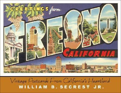Greetings from Fresno Vintage Postcards from California's Heartland  2007 9781933502120 Front Cover