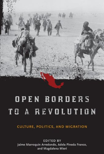 Open Borders to a Revolution Culture, Politics, and Migration  2013 9781935623120 Front Cover
