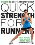 Quick Strength for Runners 8 Weeks to a Better Runner's Body  2013 9781937715120 Front Cover
