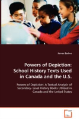 Powers of Depiction: School History Texts Used in Canada and the U.s.  2008 edition cover