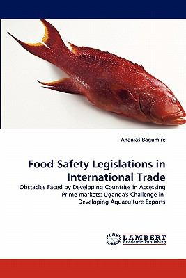 Food Safety Legislations in International Trade  N/A 9783838388120 Front Cover