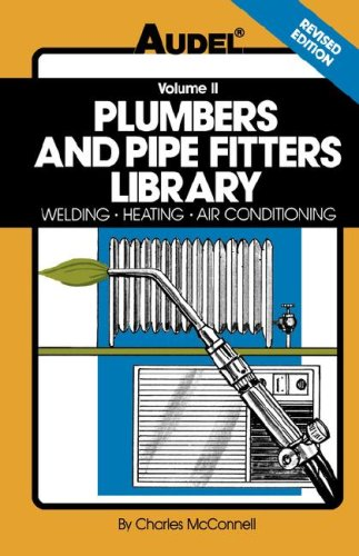 Plumbers and Pipe Fitters Library, Volume 2 Welding, Heating, Air Conditioning 4th 1989 (Revised) 9780025829121 Front Cover