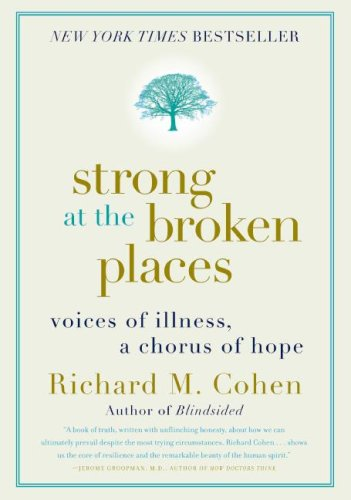 Strong at the Broken Places Voices of Illness, a Chorus of Hope N/A 9780060763121 Front Cover
