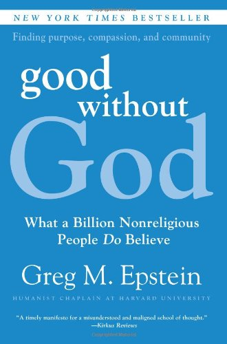 Good Without God What a Billion Nonreligious People Do Believe N/A edition cover