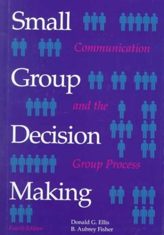 Small Group Decision Making Communication and the Group Process 4th 1994 (Revised) edition cover