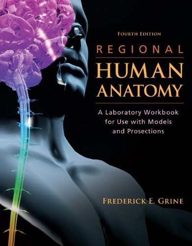 Regional Human Anatomy A Laboratory Workbook for Use with Models and Prosections 4th 2011 edition cover