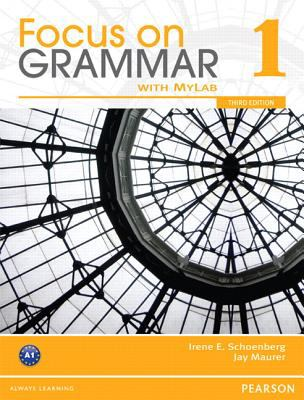 Focus on Grammar 1 with MyEnglishLab  3rd 2012 9780132484121 Front Cover