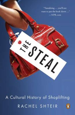 Steal A Cultural History of Shoplifting N/A 9780143121121 Front Cover