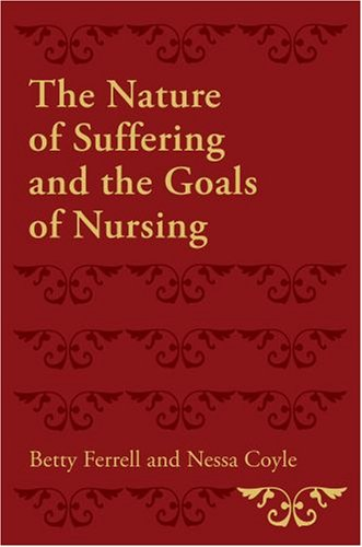 Nature of Suffering and the Goals of Nursing   2008 edition cover