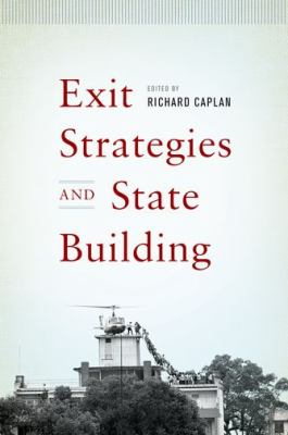 Exit Strategies and State Building   2012 9780199760121 Front Cover