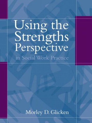 Using the Strengths Perspective in Social Work Practice A Positive Approach for the Helping Professions  2004 9780205335121 Front Cover