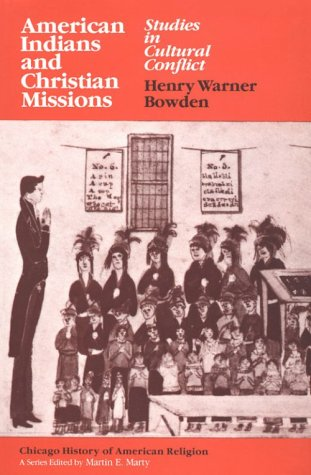 American Indians and Christian Missions Studies in Cultural Conflict N/A 9780226068121 Front Cover