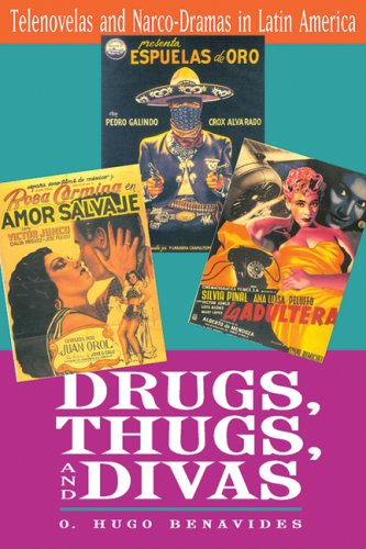 Drugs, Thugs, and Divas Telenovelas and Narco-Dramas in Latin America  2008 edition cover