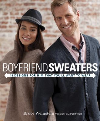 Boyfriend Sweaters 19 Designs for Him That You'll Want to Wear  2012 edition cover