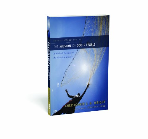 Mission of God's People A Biblical Theology of the Church's Mission  2010 edition cover