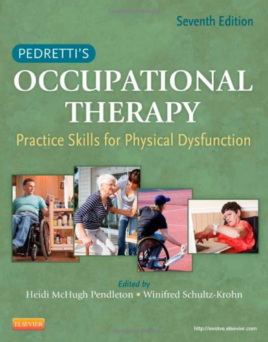 Pedretti's Occupational Therapy Practice Skills for Physical Dysfunction 7th 2012 edition cover