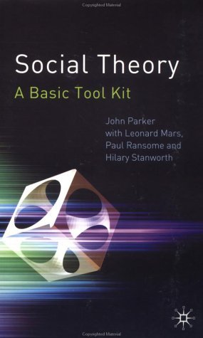 Social Theory A Basic Tool Kit  2003 (Revised) 9780333962121 Front Cover