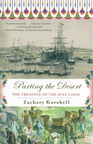 Parting the Desert The Creation of the Suez Canal N/A edition cover