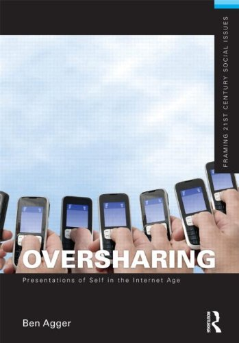 Oversharing Presentations of Self in the Internet Age  2012 edition cover