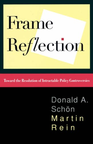 Frame Reflection Toward the Resolution of Intractable Policy Controversies  1995 edition cover