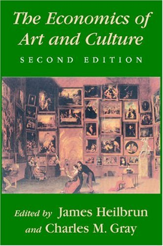 Economics of Art and Culture  2nd 2001 (Revised) edition cover
