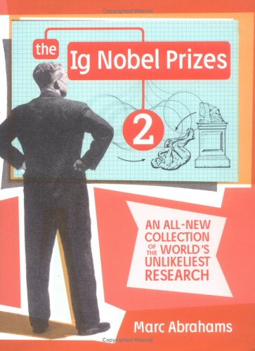 IG Nobel Prizes 2 An All-New Collection of the World's Unlikeliest Research N/A 9780525949121 Front Cover