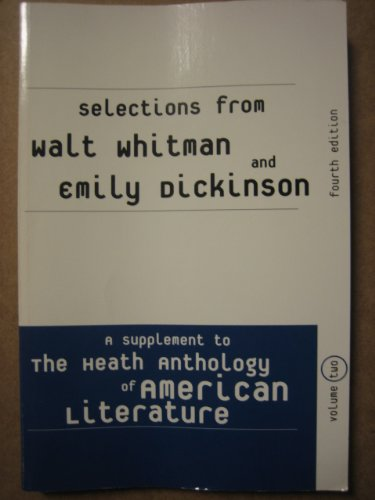 Selections from Whitman and Dickinson Used with ... Lauter-the Heath Anthology of American Literature 4th 2002 9780618140121 Front Cover