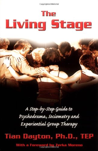 Living Stage A Step-by-Step Guide to Psychodrama, Sociometry and Group Psychotherapy  2004 edition cover