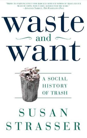 Waste and Want A Social History of Trash N/A edition cover