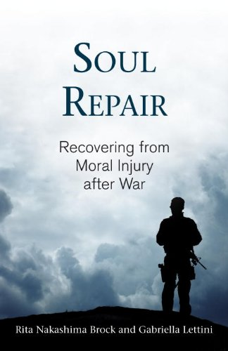 Soul Repair Recovering from Moral Injury after War  2013 edition cover