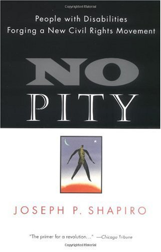 No Pity People with Disabilities Forging a New Civil Rights Movement N/A edition cover