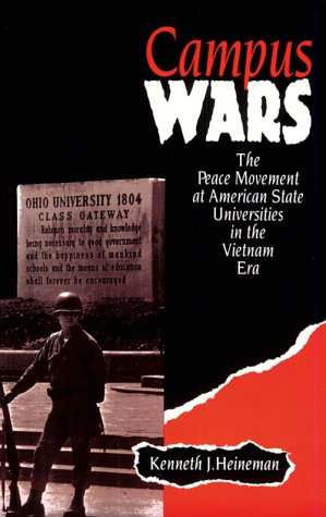 Campus Wars The Peace Movement at American State Universities in the Vietnam Era N/A edition cover
