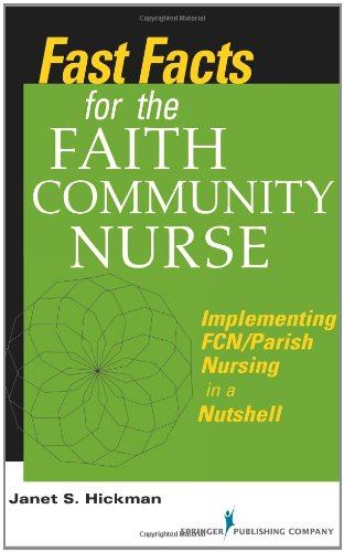 Fast Facts for the Faith Community Nurse Implementing FCN/Parish Nursing in a Nutshell  2011 edition cover