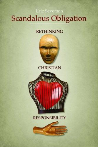 Scandalous Obligation Rethinking Christian Responsibility  2011 edition cover