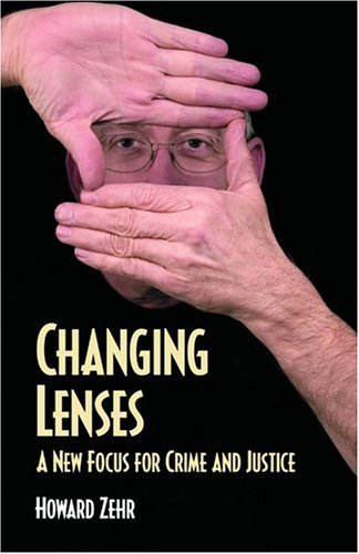 Changing Lenses : A New Focus for Crime and Justice 1st 2005 (Revised) edition cover