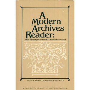 Modern Archives Reader : Basic Readings on Archival Theory and Practice 1st edition cover