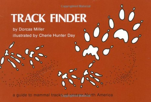 Track Finder A Guide to Mammal Tracks of Eastern North America  1981 9780912550121 Front Cover
