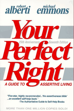 Your Perfect Right A Guide to Assertive Living 7th 1995 (Revised) edition cover