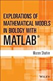 Explorations of Mathematical Models in Biology with MATLAB�   2014 9781118032121 Front Cover