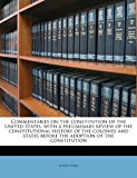 Commentaries on the Constitution of the United States, with a Preliminary Review of the Constitutional History of the Colonies and States Before N/A edition cover