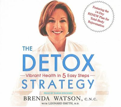 The Detox Strategy: Vibrant Health in 5 Easy Steps, Library Edition  2008 9781400137121 Front Cover