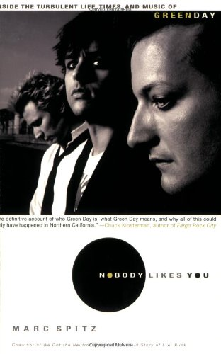 Nobody Likes You Inside the Turbulent Life, Times, and Music of Green Day Revised 9781401309121 Front Cover