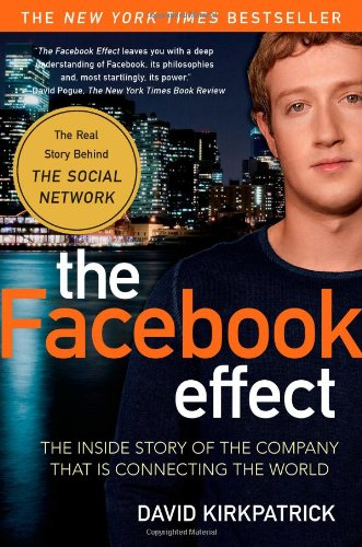 Facebook Effect The Inside Story of the Company That Is Connecting the World  2011 edition cover