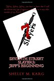 Seventh Street Slayers: Jeffrey's Beginning  N/A 9781492907121 Front Cover